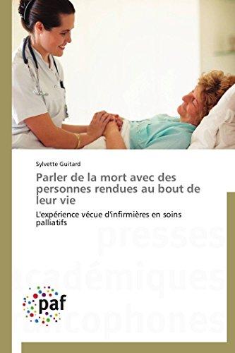 9783841623362: Parler de la mort avec des personnes rendues au bout de leur vie: L'expérience vécue d'infirmières en soins palliatifs