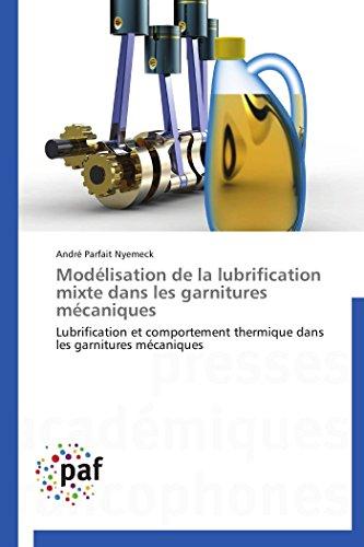 9783841625212: Modélisation de la lubrification mixte dans les garnitures mécaniques: Lubrification et comportement thermique dans les garnitures mécaniques (Omn.Pres.Franc.) (French Edition)