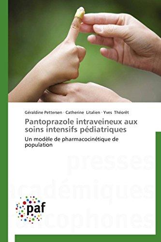 9783841625427: Pantoprazole intraveineux aux soins intensifs pédiatriques: Un modèle de pharmacocinétique de population (Omn.Pres.Franc.) (French Edition)