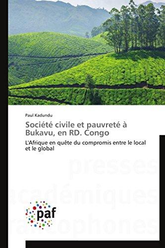 9783841630599: Société civile et pauvreté à Bukavu, en RD. Congo: L'Afrique en quête du compromis entre le local et le global (Omn.Pres.Franc.) (French Edition)