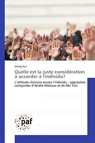 9783841630803: Quelle est la juste consid�ration � accorder � l'individu?: L'attitude chinoise envers l'individu : approches compar�es d'Andr� Malraux et de Mo Yan