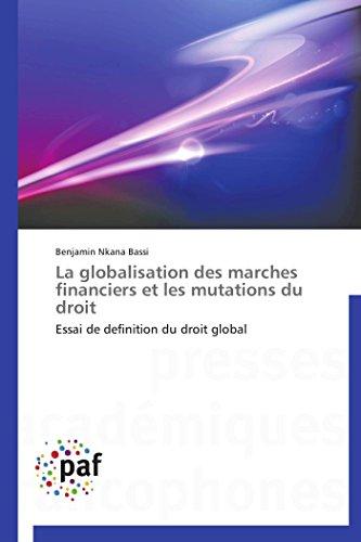 9783841630865: La globalisation des marches financiers et les mutations du droit: Essai de definition du droit global (French Edition)