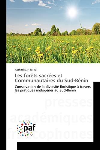 9783841633316: Les forêts sacrées et Communautaires du Sud-Bénin: Conservation de la diversité floristique à travers les pratiques endogènes au Sud-Bénin (French Edition)