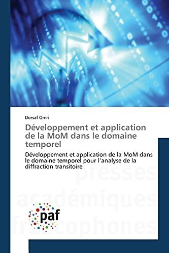 9783841633538: Développement et application de la MoM dans le domaine temporel: Développement et application de la MoM dans le domaine temporel pour l'analyse de la diffraction transitoire (French Edition)