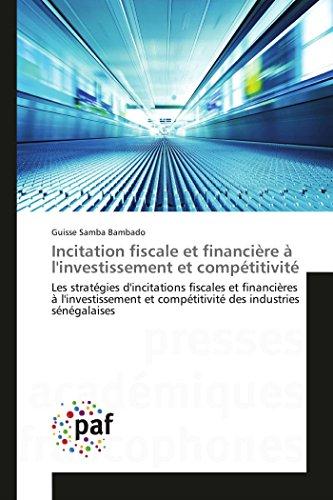 9783841634177: Incitation fiscale et financière à l'investissement et compétitivité: Les stratégies d'incitations fiscales et financières à l'investissement et ... (Omn.Pres.Franc.) (French Edition)