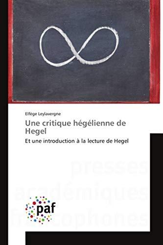 Une critique hégélienne de Hegel: Et une: Elfège Leylavergne