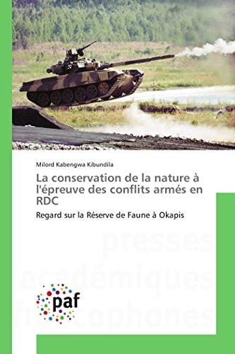 9783841635457: La conservation de la nature à l'épreuve des conflits armés en RDC: Regard sur la Réserve de Faune à Okapis (Omn.Pres.Franc.) (French Edition)