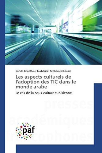 9783841635693: Les aspects culturels de l'adoption des TIC dans le monde arabe: Le cas de la sous-culture tunisienne