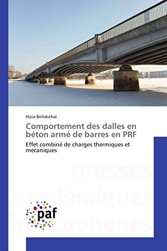 9783841635846: Comportement des dalles en béton armé de barres en PRF: Effet combiné de charges thermiques et mecaniques (OMN.PRES.FRANC.)