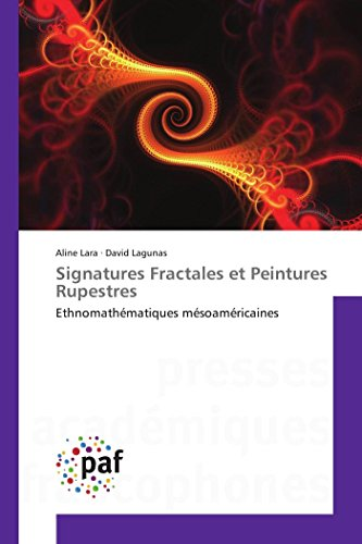 9783841637987: Signatures Fractales et Peintures Rupestres: Ethnomathématiques mésoaméricaines (Omn.Pres.Franc.) (French Edition)