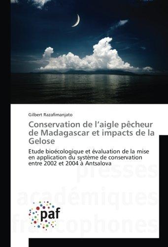 Conservation de l'aigle pêcheur de Madagascar et impacts de la Gelose: Etude bioécologique et ...