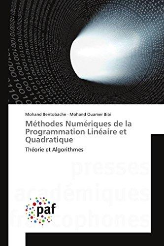 9783841641120: Méthodes Numériques de la Programmation Linéaire et Quadratique: Théorie et Algorithmes (French Edition)
