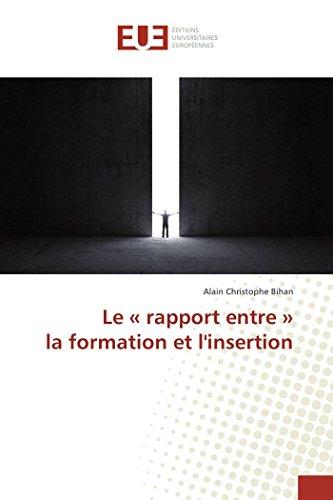 9783841660114: Le « rapport entre » la formation et l'insertion