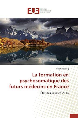 9783841661135: La formation en psychosomatique des futurs médecins en France (Omn.Univ.Europ.) (French Edition)