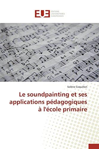 9783841662507: Le Soundpainting Et Ses Applications Pedagogiques A L'Ecole Primaire