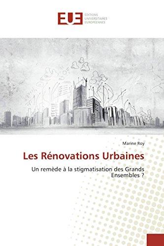 9783841666741: Les R�novations Urbaines: Un rem�de � la stigmatisation des Grands Ensembles ?