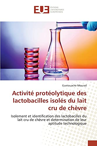 9783841667083: Activité protéolytique des lactobacilles isolés du lait cru de chèvre (French Edition)