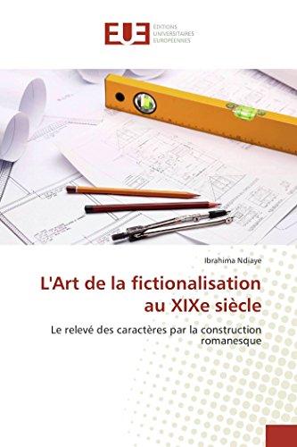 9783841667298: L'Art de la fictionalisation au XIXe siècle (Omn.Univ.Europ.) (French Edition)