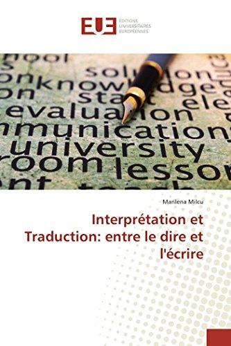 Interprétation et traduction: entre le dire et: MILCU-M