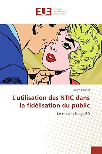 9783841667854: L'utilisation des NTIC dans la fidélisation du public (Omn.Univ.Europ.) (French Edition)