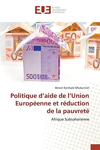 9783841668493: Politique d'aide de l'Union Européenne et réduction de la pauvreté: Afrique Subsaharienne
