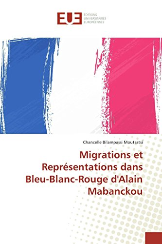 9783841668844: Migrations et Représentations dans Bleu-Blanc-Rouge d'Alain Mabanckou (Omn.Univ.Europ.) (French Edition)