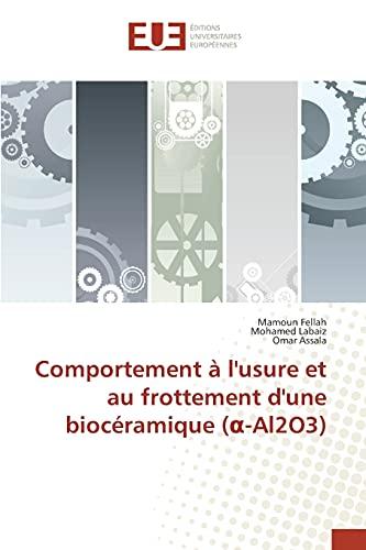 9783841670045: Comportement à l'usure et au frottement d'une biocéramique (-Al2O3)