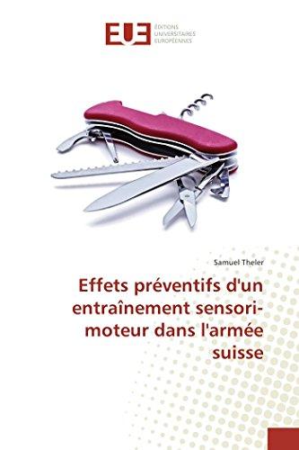 9783841670496: Effets préventifs d'un entraînement sensori-moteur dans l'armée suisse (Omn.Univ.Europ.) (French Edition)