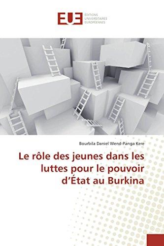 9783841671059: Le rôle des jeunes dans les luttes pour le pouvoir d'État au Burkina (OMN.UNIV.EUROP.)