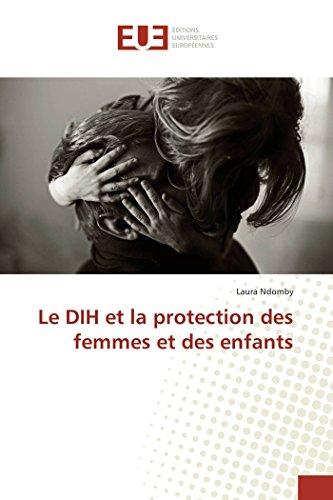 9783841671776: Le DIH et la protection des femmes et des enfants (Omn.Univ.Europ.) (French Edition)