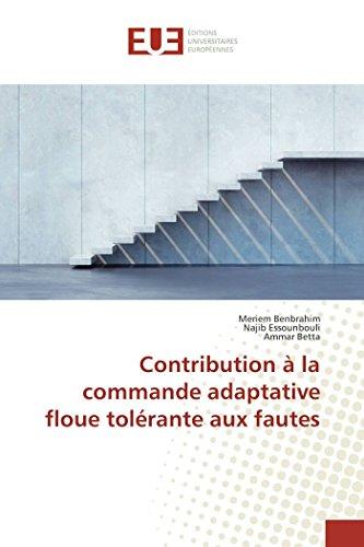 9783841671899: Contribution à la commande adaptative floue tolérante aux fautes (Omn.Univ.Europ.) (French Edition)