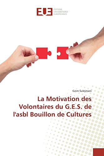 9783841671950: La Motivation des Volontaires du G.E.S. de l'asbl Bouillon de Cultures