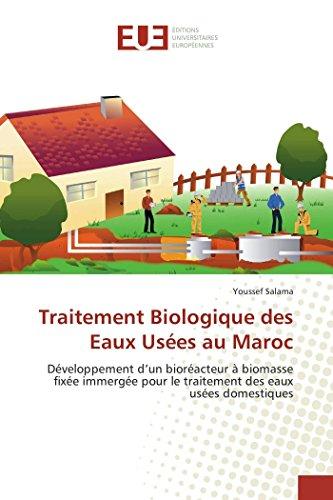 9783841672087: Traitement Biologique des Eaux Usées au Maroc: Développement d'un bioréacteur à biomasse fixée immergée pour le traitement des eaux usées domestiques (Omn.Univ.Europ.) (French Edition)