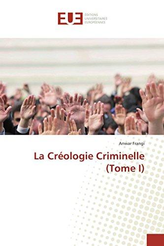 9783841673541: La Cr�ologie Criminelle (Tome I)