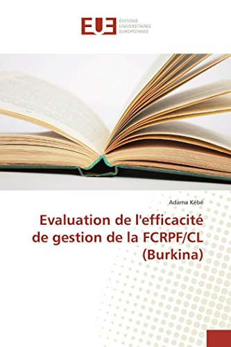 Evaluation de L'Efficacite de Gestion de La Fcrpf/CL (Burkina) (Book): Adama Kébé