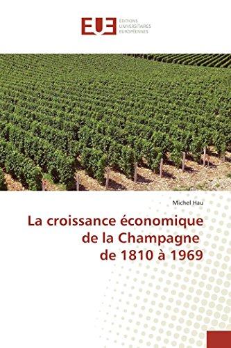 9783841674852: La croissance �conomique de la Champagne de 1810 � 1969