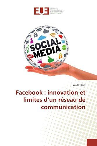 9783841674920: Facebook : innovation et limites d'un réseau de communication (Omn.Univ.Europ.) (French Edition)