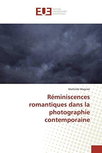 9783841675026: Réminiscences romantiques dans la photographie contemporaine (Omn.Univ.Europ.) (French Edition)
