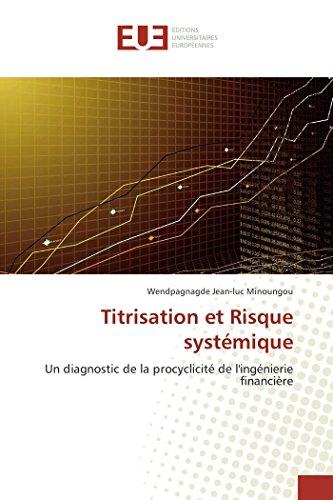 Titrisation et Risque systémique: Un diagnostic de la procyclicité de l'ing&...