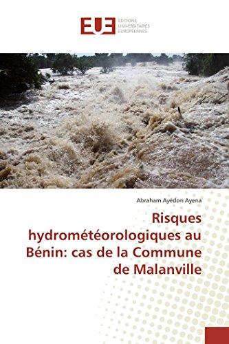 9783841676344: Risques hydrométéorologiques au Bénin: cas de la Commune de Malanville (OMN.UNIV.EUROP.)