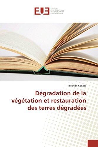 9783841676573: Dégradation de la végétation et restauration des terres dégradées (Omn.Univ.Europ.) (French Edition)