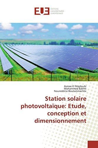 9783841676580: Station solaire photovoltaïque: Etude, conception et dimensionnement (Omn.Univ.Europ.) (French Edition)