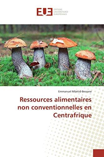 9783841678003: Ressources alimentaires non conventionnelles en Centrafrique (Omn.Univ.Europ.) (French Edition)