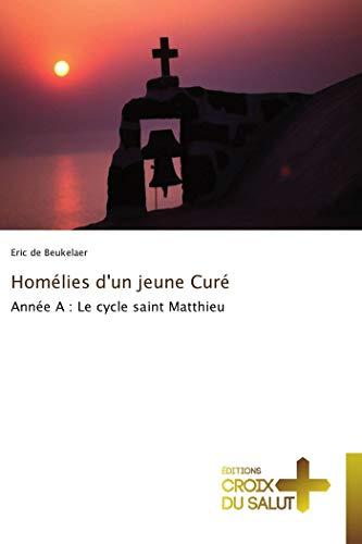 9783841698162: Homélies d'un jeune Curé: Année A : Le cycle saint Matthieu