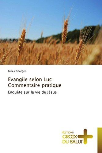 9783841698261: Evangile selon Luc Commentaire pratique: Enquête sur la vie de Jésus