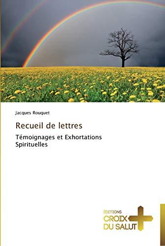 9783841699008: Recueil de lettres: Témoignages et Exhortations Spirituelles (Omn.Croix Salut) (French Edition)