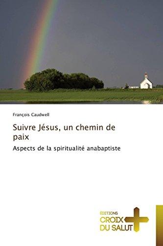 9783841699299: Suivre Jésus, un chemin de paix: Aspects de la spiritualité anabaptiste