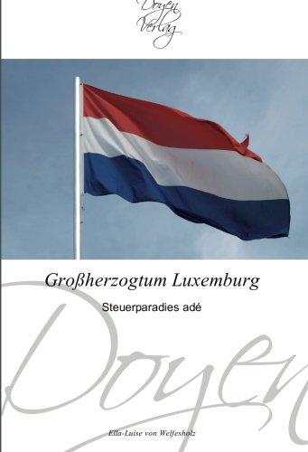 9783841700452: Großherzogtum Luxemburg: Steuerparadies adé (German Edition)