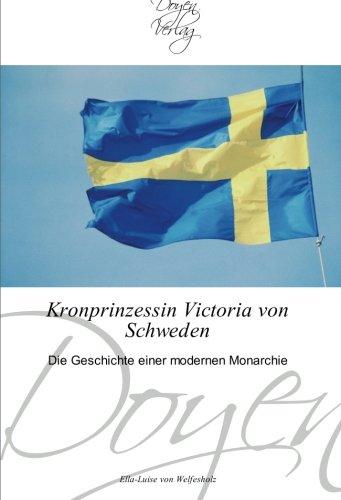 9783841700544: Kronprinzessin Victoria von Schweden: Die Geschichte einer modernen Monarchie