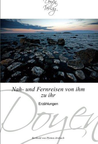 9783841700766: Nah- und Fernreisen von ihm zu ihr: Erzählungen (German Edition)